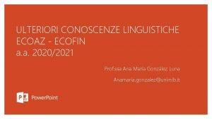 ULTERIORI CONOSCENZE LINGUISTICHE ECOAZ ECOFIN a a 20202021