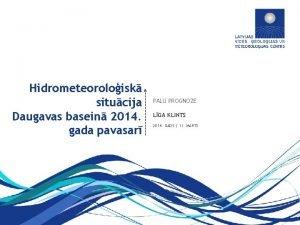 Hidrometeoroloisk situcija Daugavas basein 2014 gada pavasar 11