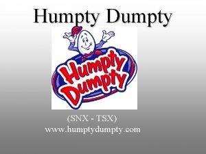 Humpty Dumpty SNX TSX www humptydumpty com Who