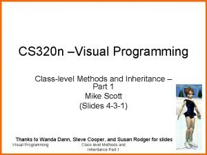 CS 320 n Visual Programming Classlevel Methods and