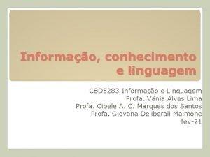 Informao conhecimento e linguagem CBD 5283 Informao e