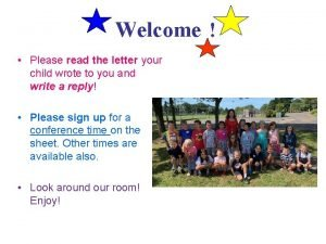 Welcome Please read the letter your child wrote