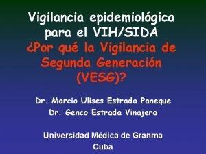 Vigilancia epidemiolgica para el VIHSIDA Por qu la