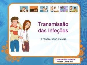 Transmisso das Infees Transmisso Sexual Trabalho realizado por