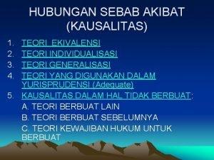 HUBUNGAN SEBAB AKIBAT KAUSALITAS 1 2 3 4
