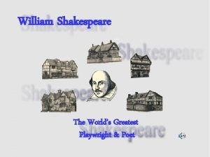 William Shakespeare The Worlds Greatest Playwright Poet The