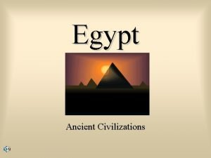 Egypt Ancient Civilizations Historical Overview Ancient Egypt was