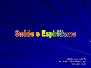 Adaptao do texto de Dr Jos Carlos Pereira
