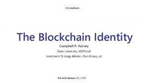 CFA Institute The Blockchain Identity Campbell R Harvey