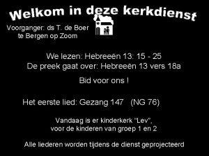 Voorganger ds T de Boer te Bergen op