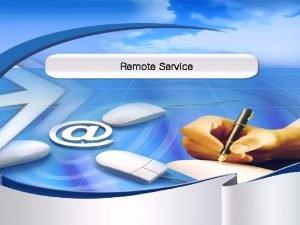 Remote Service Backup 2 Remote service rsh remote