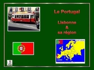 Le Portugal Lisbonne sa rgion clic Le Portugal