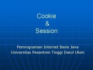 Cookie Session Pemrograman Internet Basis Java Universitas Pesantren