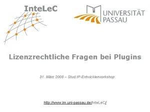 Lizenzrechtliche Fragen bei Plugins 31 Mrz 2008 Stud