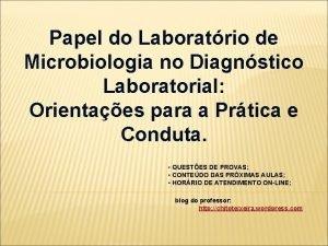 Papel do Laboratrio de Microbiologia no Diagnstico Laboratorial