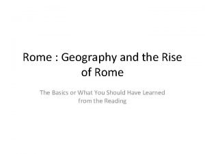 Rome Geography and the Rise of Rome The