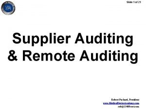 Slide 1 of 21 Supplier Auditing Remote Auditing