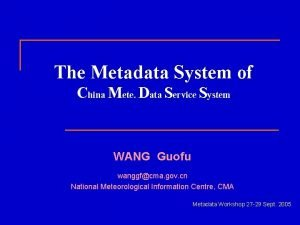 The Metadata System of China Mete Data Service