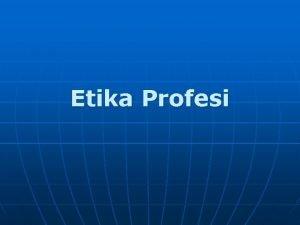 Etika Profesi Pengertian Etika Menurut Kamus Besar Bahasa