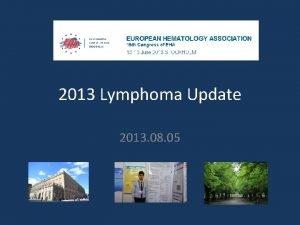 2013 Lymphoma Update 2013 08 05 Outline Follicular