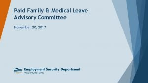 Paid Family Medical Leave Advisory Committee November 20