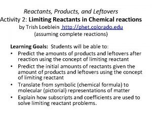Reactants Products and Leftovers Activity 2 Limiting Reactants