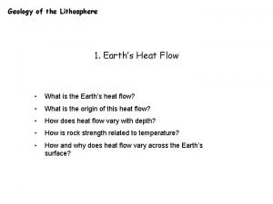 Geology of the Lithosphere 1 Earths Heat Flow