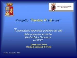 Progetto Trentino Pre Senze Trasmissione telematica parallela dei