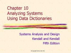 Chapter 10 Analyzing Systems Using Data Dictionaries Systems