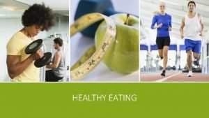 HEALTHY EATING HEALTHY EATING TIP 1 To set