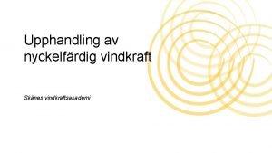 Upphandling av nyckelfrdig vindkraft Sknes vindkraftsakademi Projektet 2015
