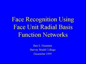Face Recognition Using Face Unit Radial Basis Function