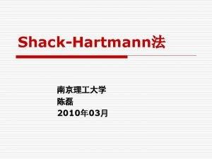 ShackHartmann 2010 03 o Hartmann o ShackHartmann Hartmann