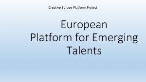 Creative Europe Platform Project European Platform for Emerging