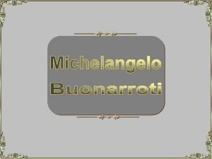 Michelangelo Buonarroti nasceu em 6 de Maro de