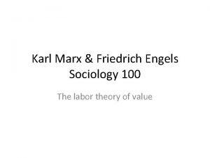 Karl Marx Friedrich Engels Sociology 100 The labor