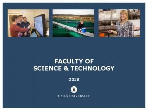 FACULTY OF SCIENCE TECHNOLOGY 2018 THE FACULTY OFFERS