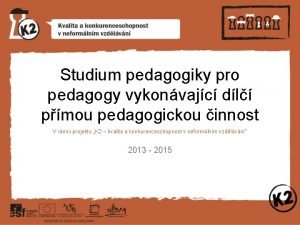 Studium pedagogiky pro pedagogy vykonvajc dl pmou pedagogickou