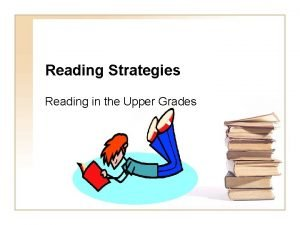 Reading Strategies Reading in the Upper Grades Teaching