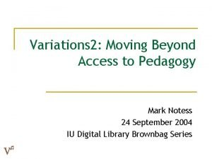 Variations 2 Moving Beyond Access to Pedagogy Mark