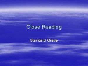 Close Reading Standard Grade Why Close Reading Close