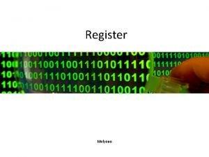 Register Mulyono Apakah Register Merupakan memori khusus mikroprosesor