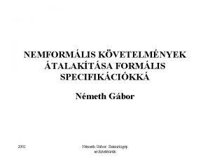NEMFORMLIS KVETELMNYEK TALAKTSA FORMLIS SPECIFIKCIKK Nmeth Gbor 2001