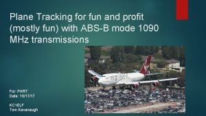 Plane Tracking for fun and profit mostly fun
