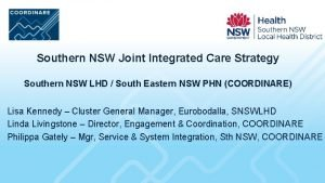 Southern NSW Joint Integrated Care Strategy Southern NSW