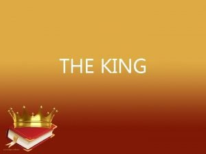 THE KING THE KING Ruler who answers to