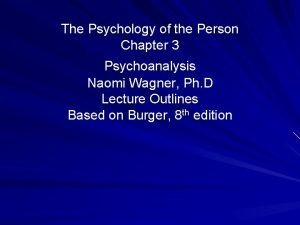 The Psychology of the Person Chapter 3 Psychoanalysis