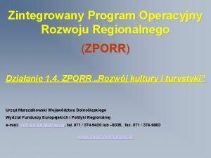 Zintegrowany Program Operacyjny Rozwoju Regionalnego ZPORR Dziaanie 1