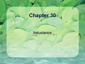 Chapter 30 Inductance Inductor and Inductance Capacitor store