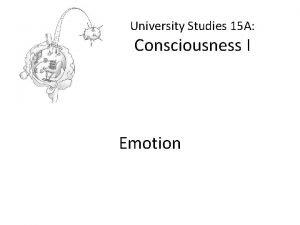 University Studies 15 A Consciousness I Emotion Emotion